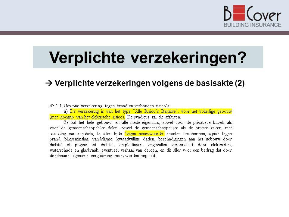 Verplichte verzekeringen?  Verplichte verzekeringen volgens de basisakte (2)