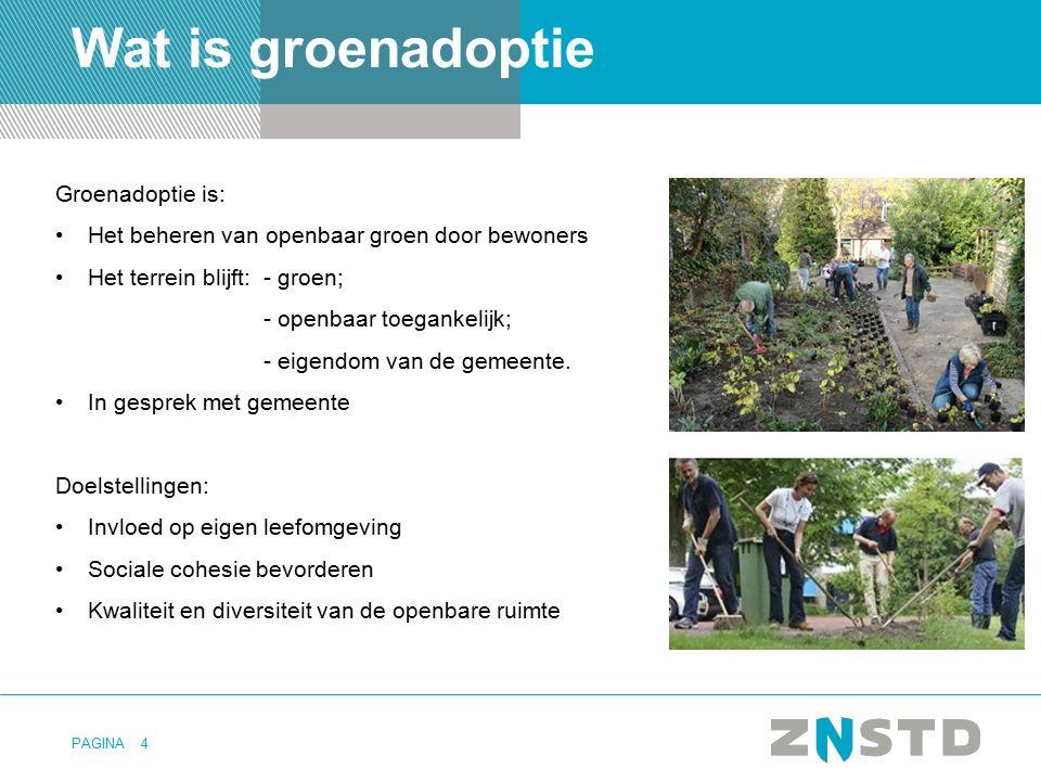 PAGINA4 Wat is groenadoptie Groenadoptie is: Het beheren van openbaar groen door bewoners Het terrein blijft: - groen; - openbaar toegankelijk; - eige