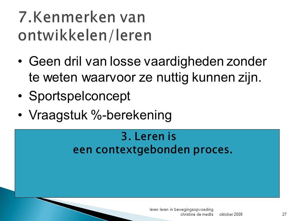 3.Leren is een contextgebonden proces.
