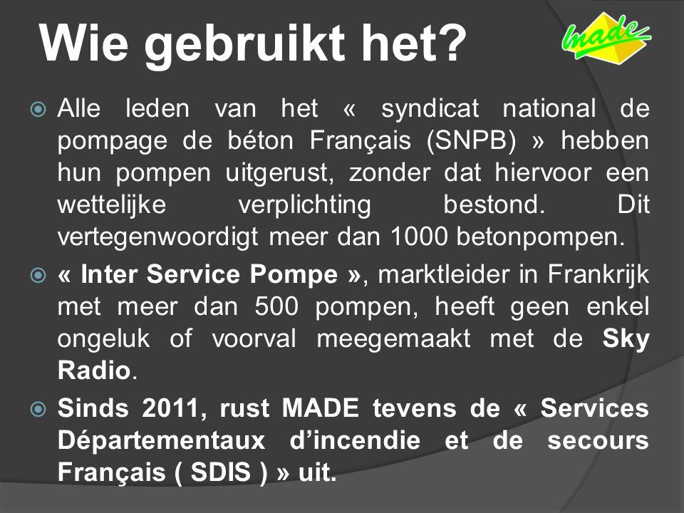 Wie gebruikt het?  Alle leden van het « syndicat national de pompage de béton Français (SNPB) » hebben hun pompen uitgerust, zonder dat hiervoor een