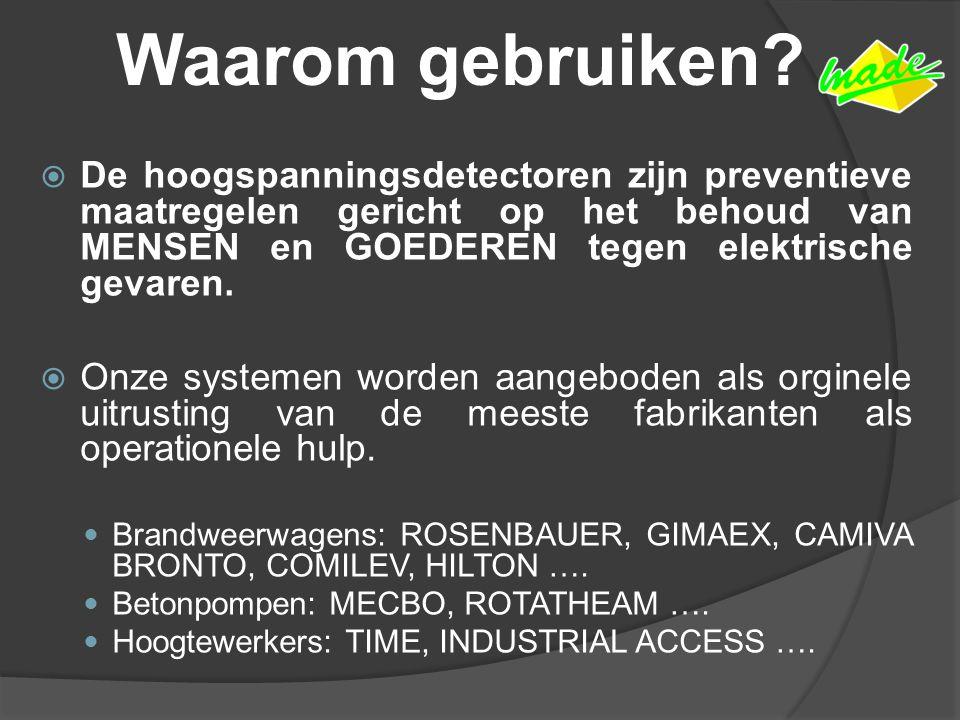 Waarom gebruiken?  De hoogspanningsdetectoren zijn preventieve maatregelen gericht op het behoud van MENSEN en GOEDEREN tegen elektrische gevaren. 