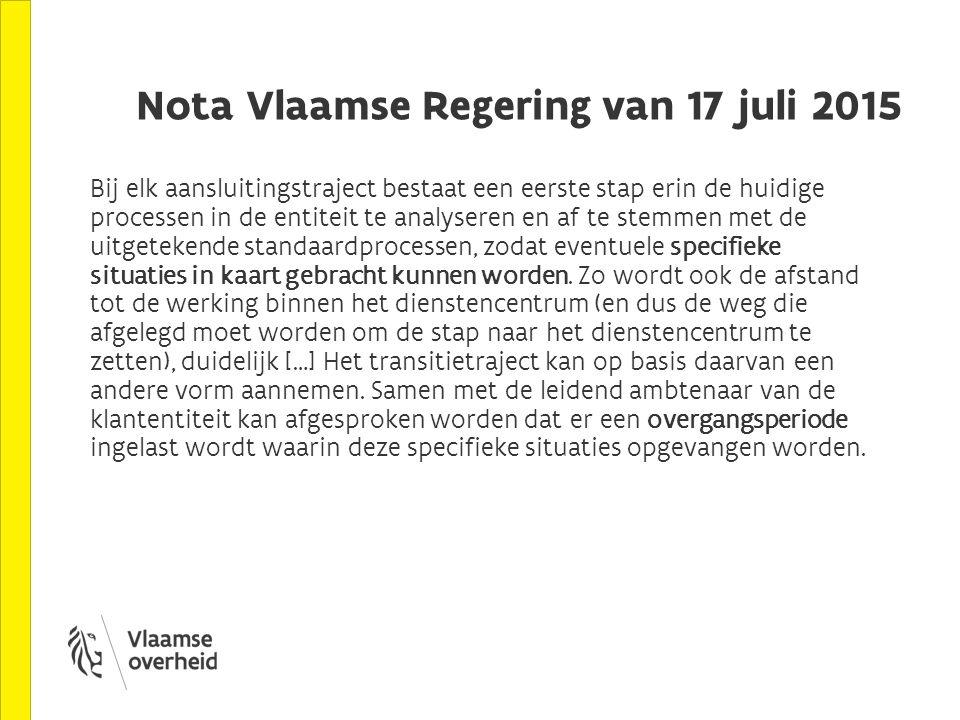 Nota Vlaamse Regering van 17 juli 2015 Bij elk aansluitingstraject bestaat een eerste stap erin de huidige processen in de entiteit te analyseren en a