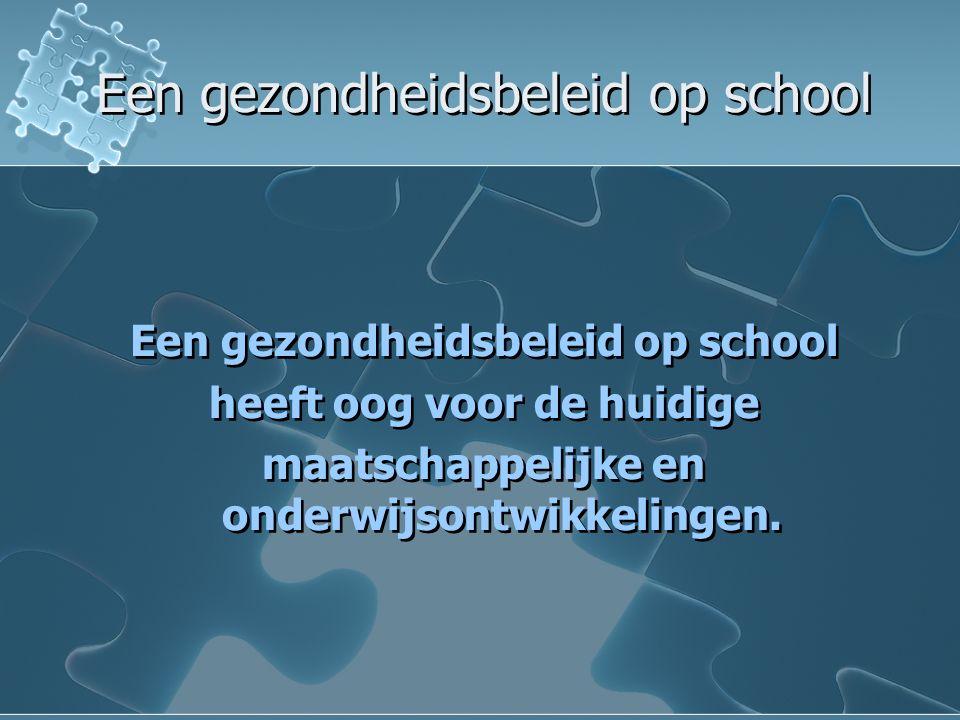 Een gezondheidsbeleid op school En nu gezond aan de slag .