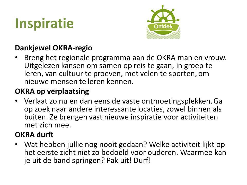 Inspiratie Dankjewel OKRA-regio Breng het regionale programma aan de OKRA man en vrouw. Uitgelezen kansen om samen op reis te gaan, in groep te leren,
