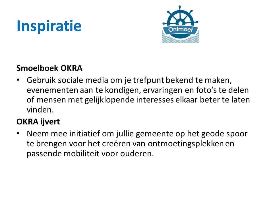 Inspiratie Smoelboek OKRA Gebruik sociale media om je trefpunt bekend te maken, evenementen aan te kondigen, ervaringen en foto's te delen of mensen met gelijklopende interesses elkaar beter te laten vinden.