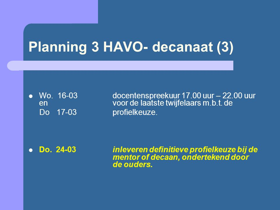 Planning 3 HAVO- decanaat (3) Wo.