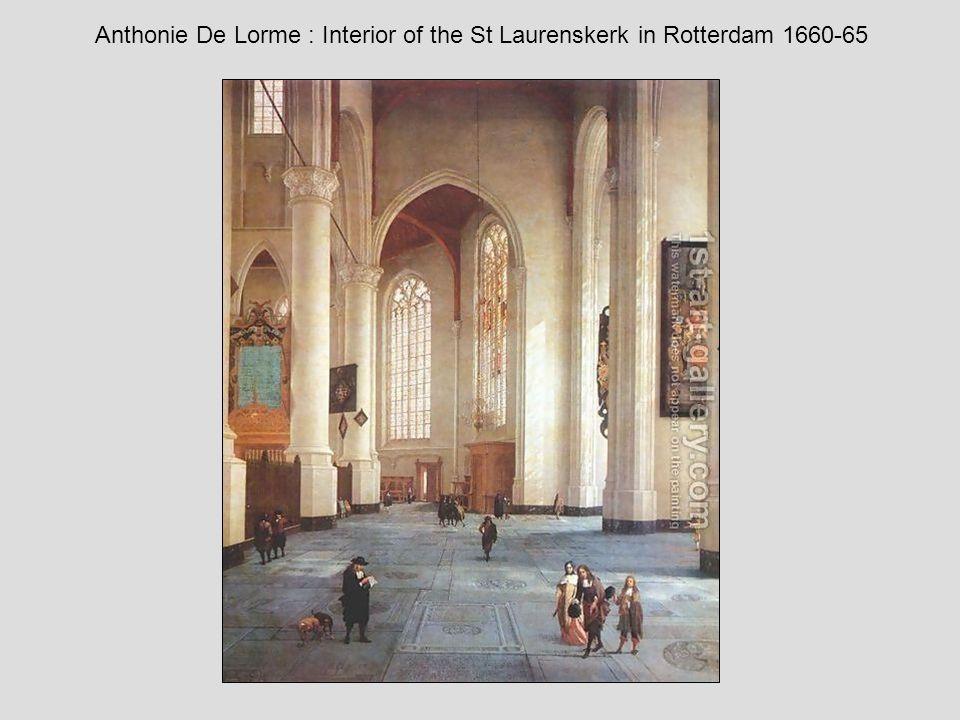 Cornelis de Man Interior of Laurenskerk, Rotterdam mid-1660s 39.5 x 46.5 cm. Koninklijk Kabinet van Schilderijen, Mauritshuis, The Hague