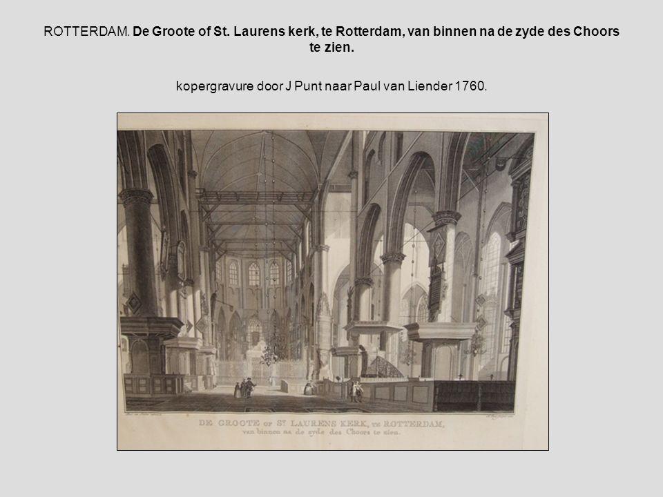 De Groote of St. Laurens kerk, te Rotterdam, van binnen na de zyde des Orgels te zien. kopergravure door J Punt naar Paul van Liender 1758.