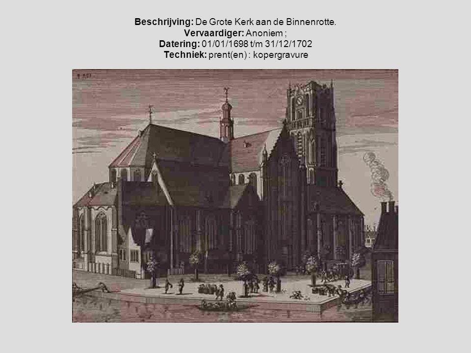 De Laurenskerk, vanaf de Binnenrotte met de rug naar de Librijesteeg gekeken richting de Laurenskerk. Schilder: Abraham Storck, 1676. Collectie: Histo