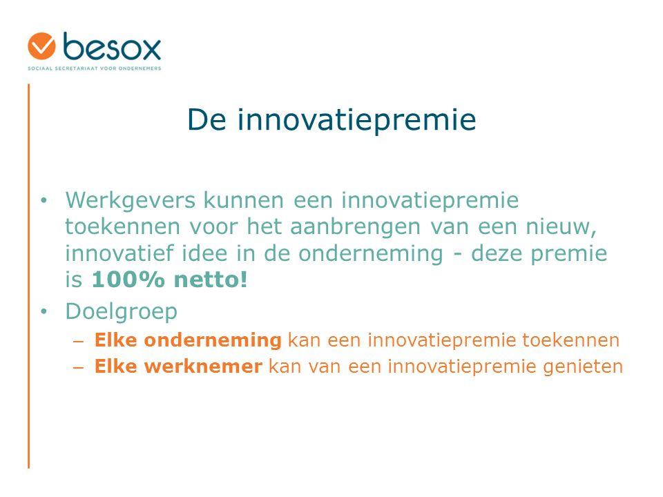 De innovatiepremie Werkgevers kunnen een innovatiepremie toekennen voor het aanbrengen van een nieuw, innovatief idee in de onderneming - deze premie