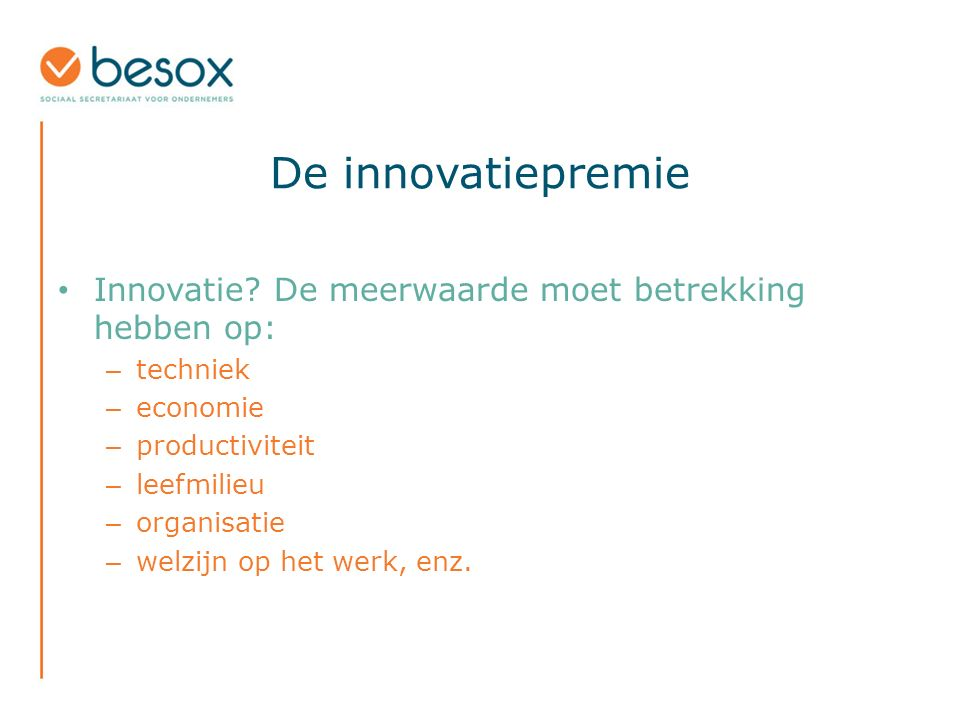 De innovatiepremie Innovatie.