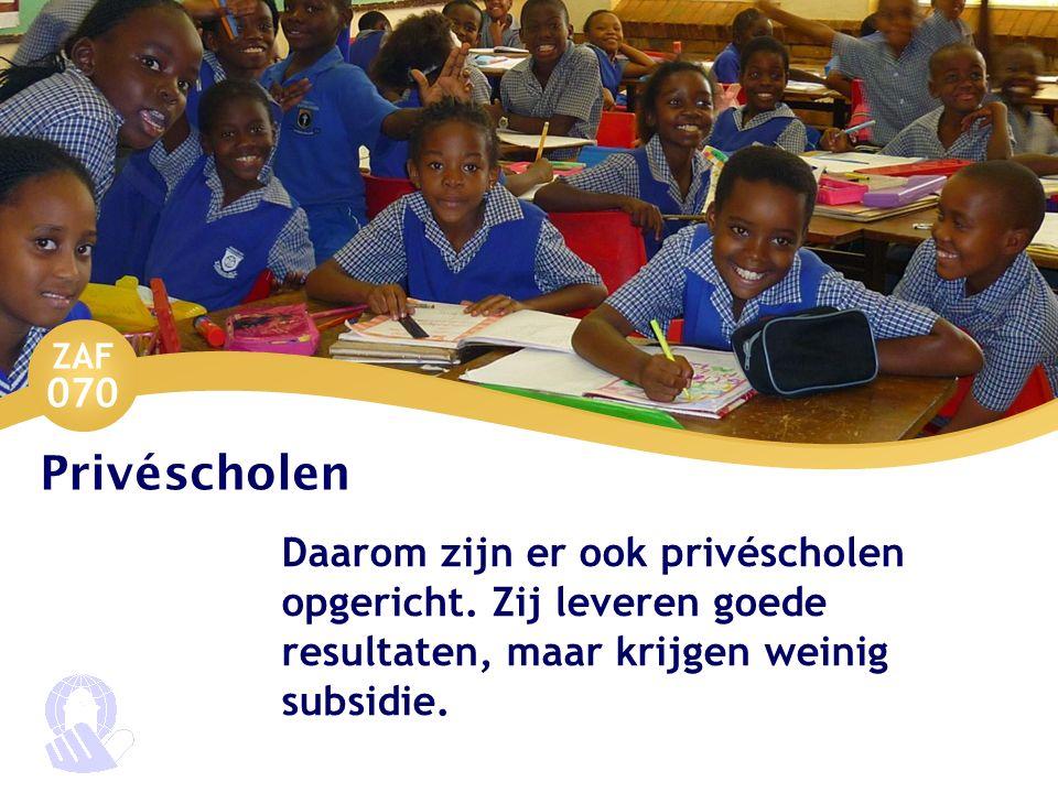 ZAF 070 Privéscholen Daarom zijn er ook privéscholen opgericht.