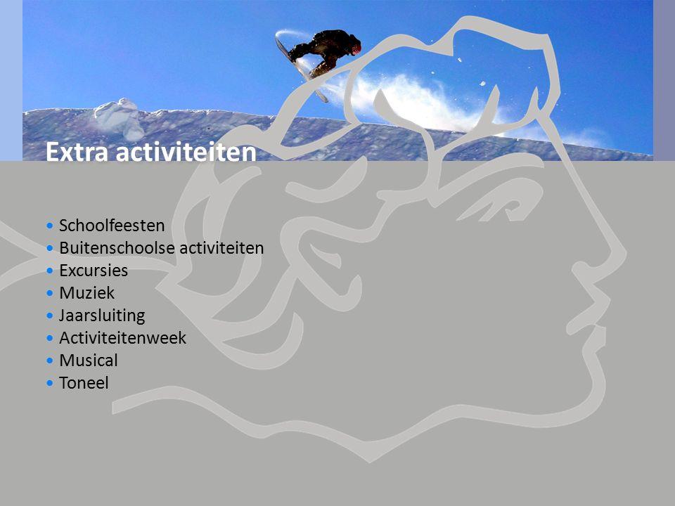 Extra activiteiten Schoolfeesten Buitenschoolse activiteiten Excursies Muziek Jaarsluiting Activiteitenweek Musical Toneel