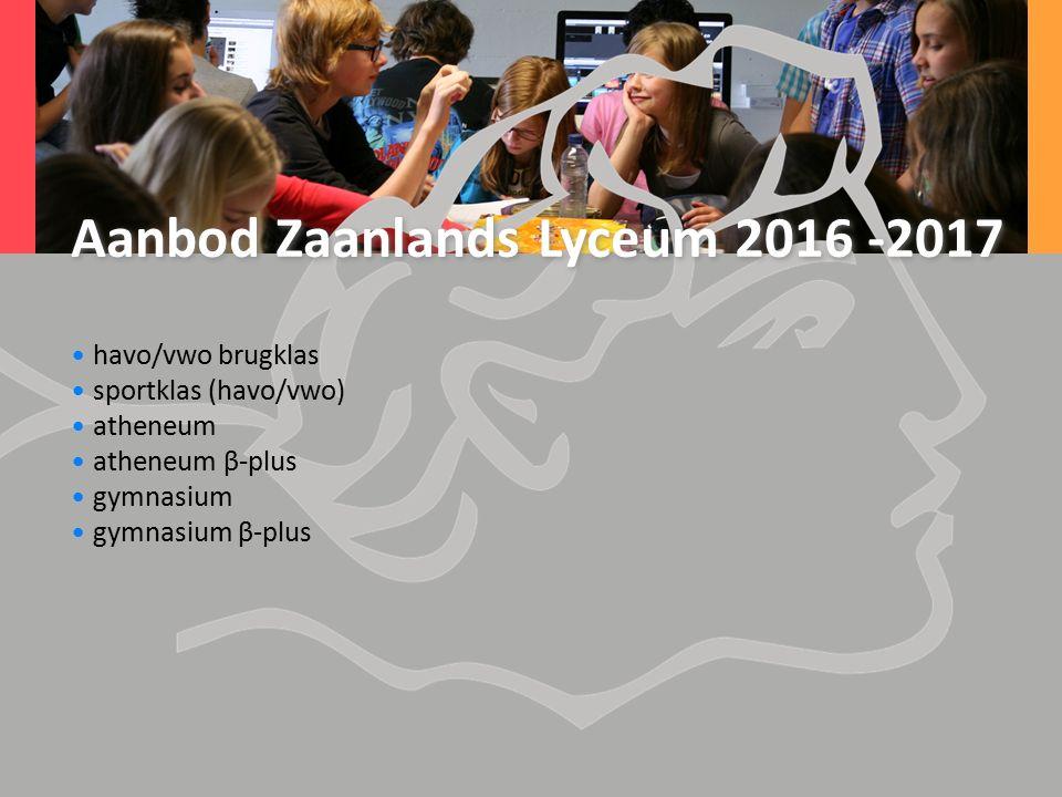 Aanbod Zaanlands Lyceum 2016 -2017 havo/vwo brugklas sportklas (havo/vwo) atheneum atheneum β-plus gymnasium gymnasium β-plus