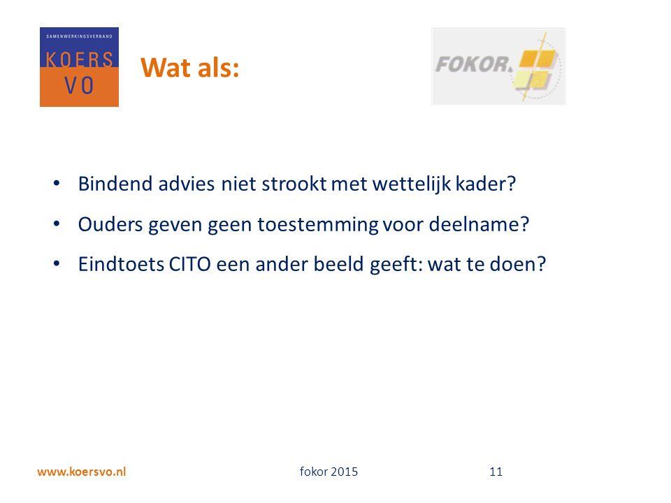www.koersvo.nl fokor 2015 11 Wat als: Bindend advies niet strookt met wettelijk kader.
