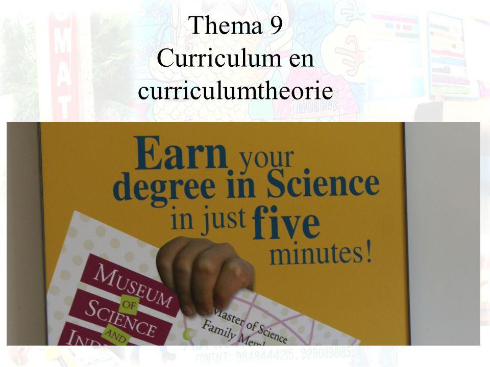 Thema 9 Curriculum en curriculumtheorie