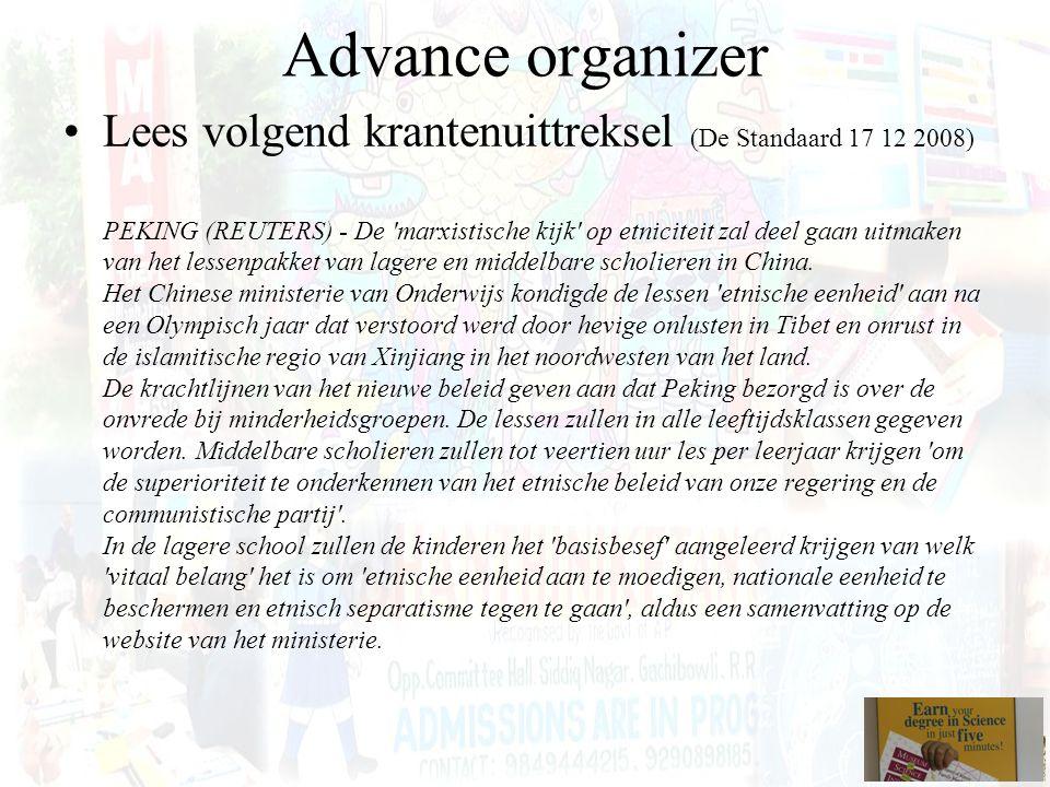 Advance organizer Lees volgend krantenuittreksel (De Standaard 17 12 2008) PEKING (REUTERS) - De 'marxistische kijk' op etniciteit zal deel gaan uitma