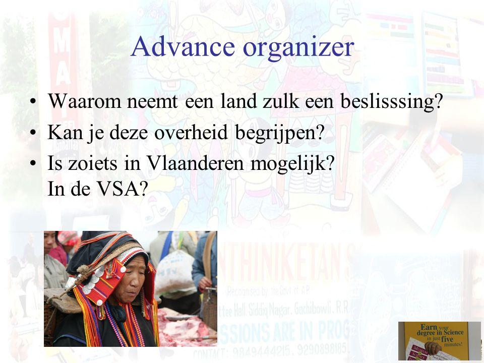 Advance organizer Waarom neemt een land zulk een beslisssing? Kan je deze overheid begrijpen? Is zoiets in Vlaanderen mogelijk? In de VSA?
