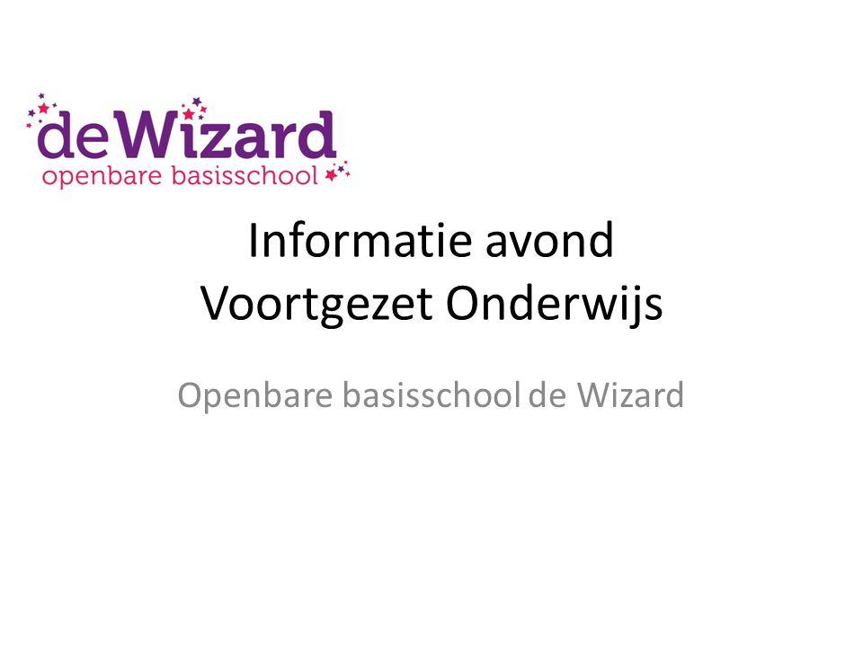 Informatie avond Voortgezet Onderwijs Openbare basisschool de Wizard