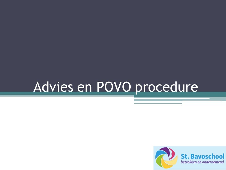 Advies en POVO procedure