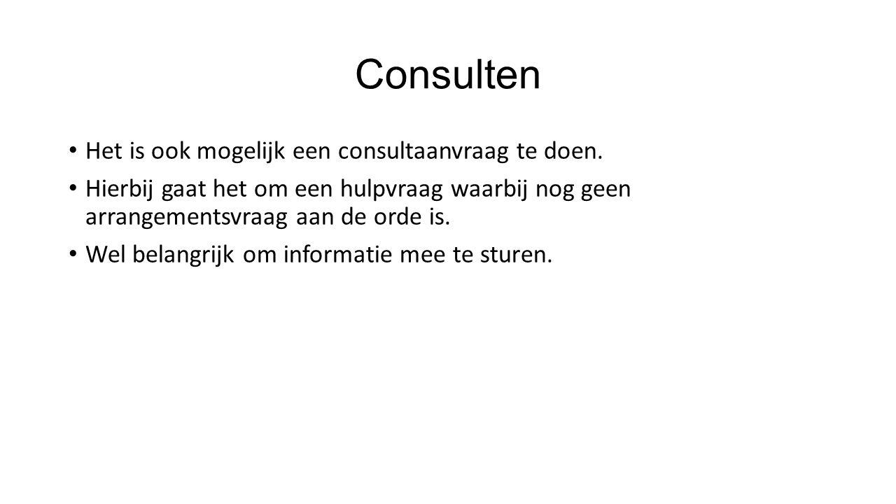 Consulten Het is ook mogelijk een consultaanvraag te doen.