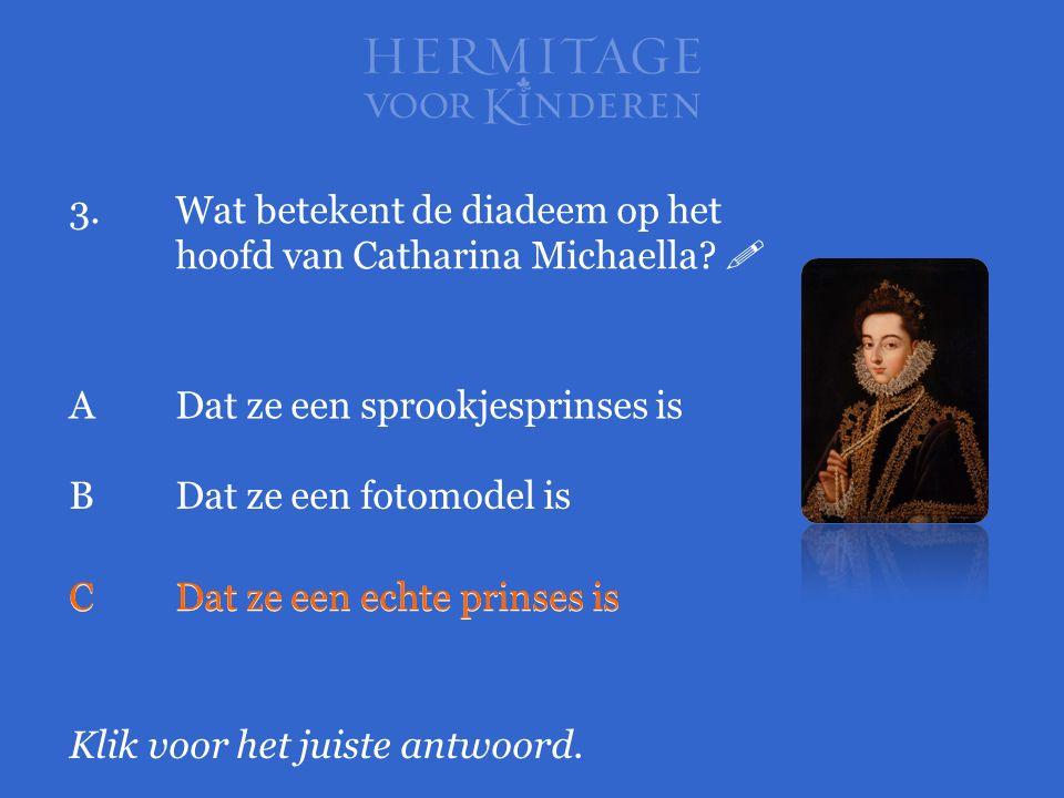 3.Wat betekent de diadeem op het hoofd van Catharina Michaella.