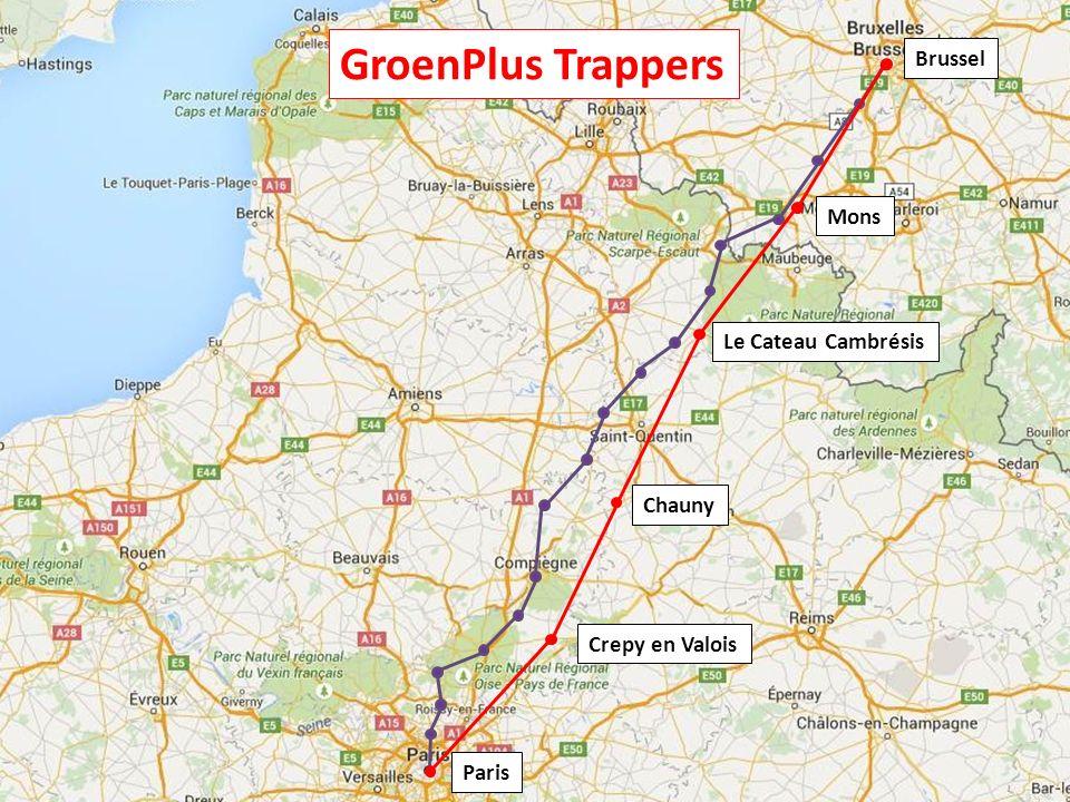 Brussel Paris Le Cateau Cambrésis Chauny Crepy en Valois Mons GroenPlus Trappers