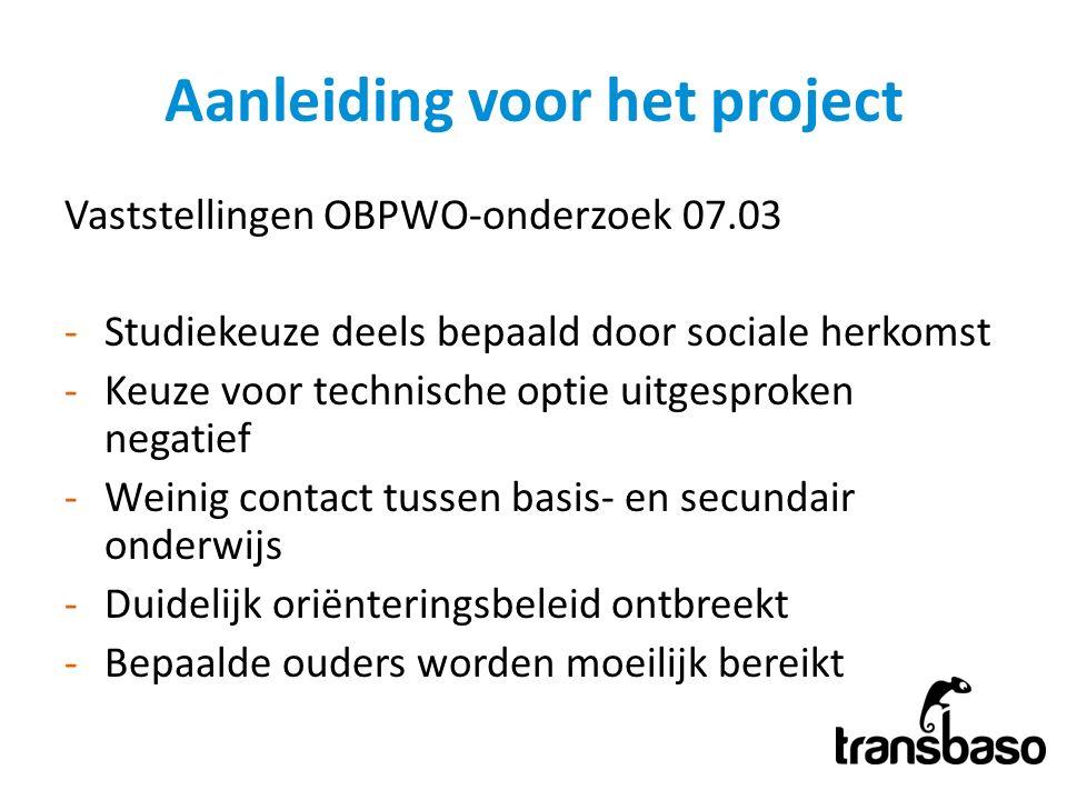 Aanleiding voor het project Vaststellingen OBPWO-onderzoek 07.03 -Studiekeuze deels bepaald door sociale herkomst -Keuze voor technische optie uitgesp