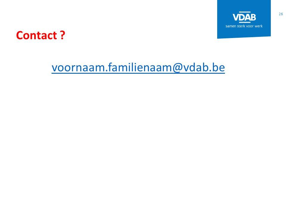 Contact ? 26 voornaam.familienaam@vdab.be