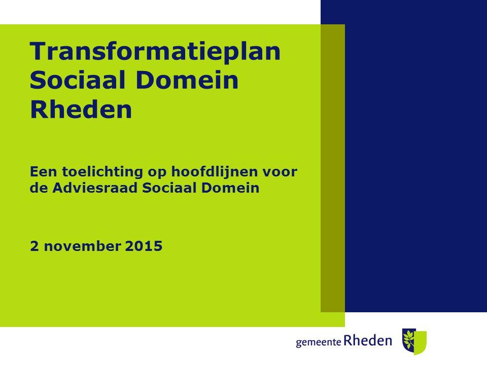 Aanleiding Transformatieplan Nieuwe verantwoordelijkheden gemeente vanaf 1 januari 2015 Focus op invoering (Transitie) nieuwe taken en overgangssituatie Transformatieplan richt zich op doorontwikkeling binnen het Sociaal Domein