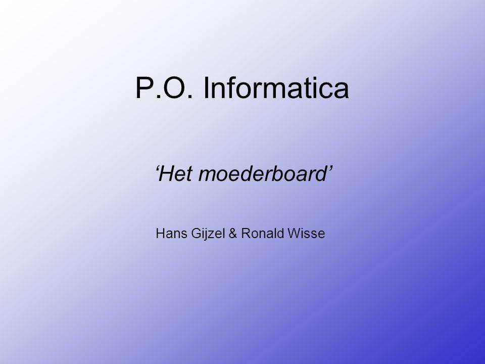 P.O. Informatica 'Het moederboard' Hans Gijzel & Ronald Wisse