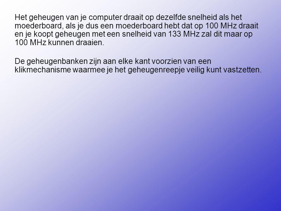 Het geheugen van je computer draait op dezelfde snelheid als het moederboard, als je dus een moederboard hebt dat op 100 MHz draait en je koopt geheugen met een snelheid van 133 MHz zal dit maar op 100 MHz kunnen draaien.