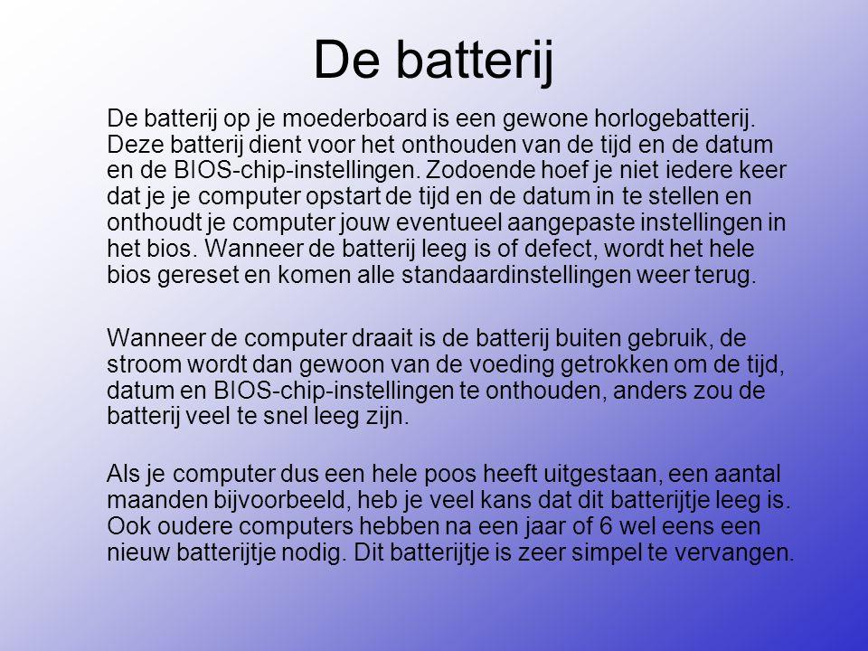 De batterij De batterij op je moederboard is een gewone horlogebatterij.