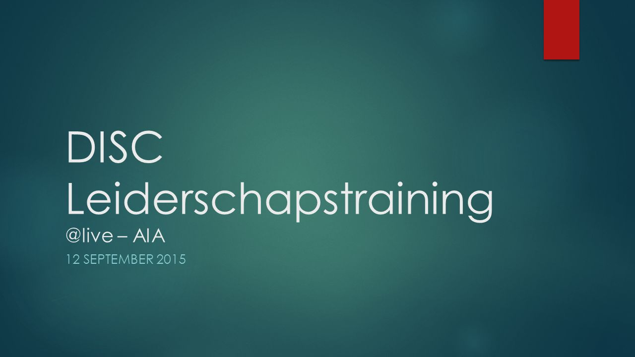 DISC Leiderschapstraining @live – AIA 12 SEPTEMBER 2015