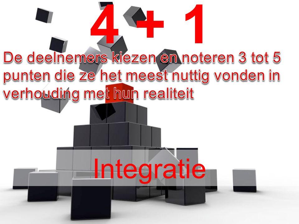 4 + 1 Integratie