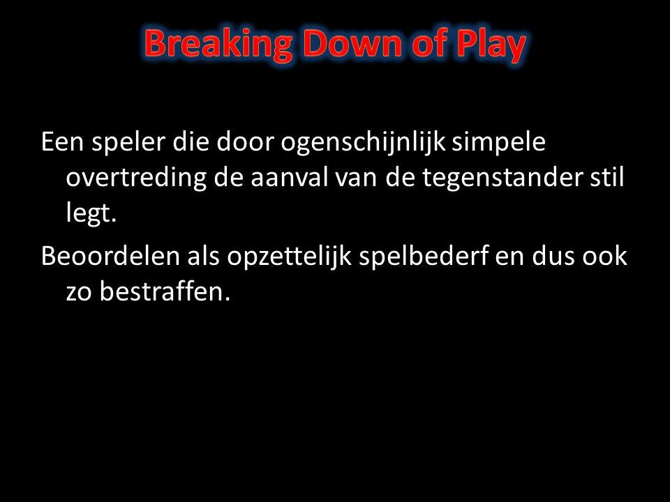 Een speler die door ogenschijnlijk simpele overtreding de aanval van de tegenstander stil legt.