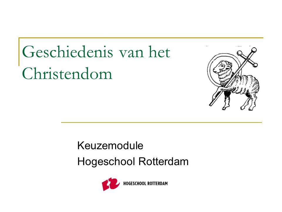 Geschiedenis van het Christendom Keuzemodule Hogeschool Rotterdam