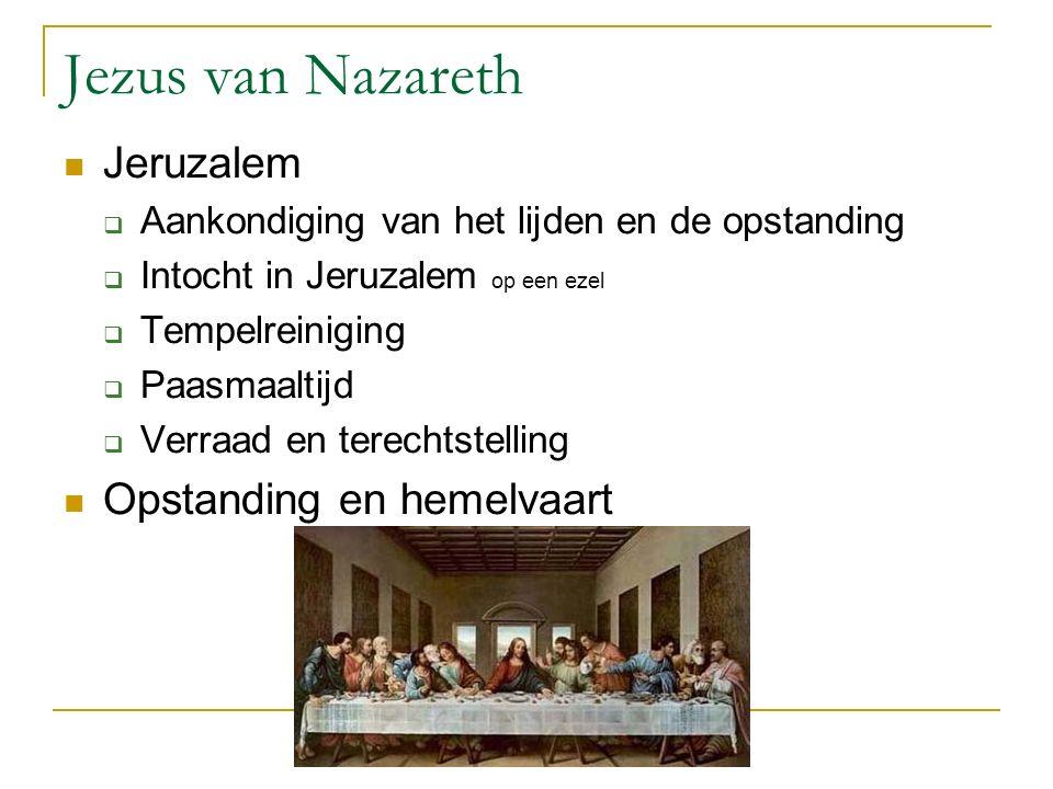 Jezus van Nazareth Jeruzalem  Aankondiging van het lijden en de opstanding  Intocht in Jeruzalem op een ezel  Tempelreiniging  Paasmaaltijd  Verr
