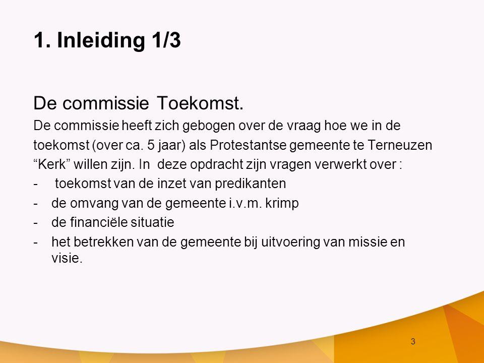 3 1.Inleiding 1/3 De commissie Toekomst.