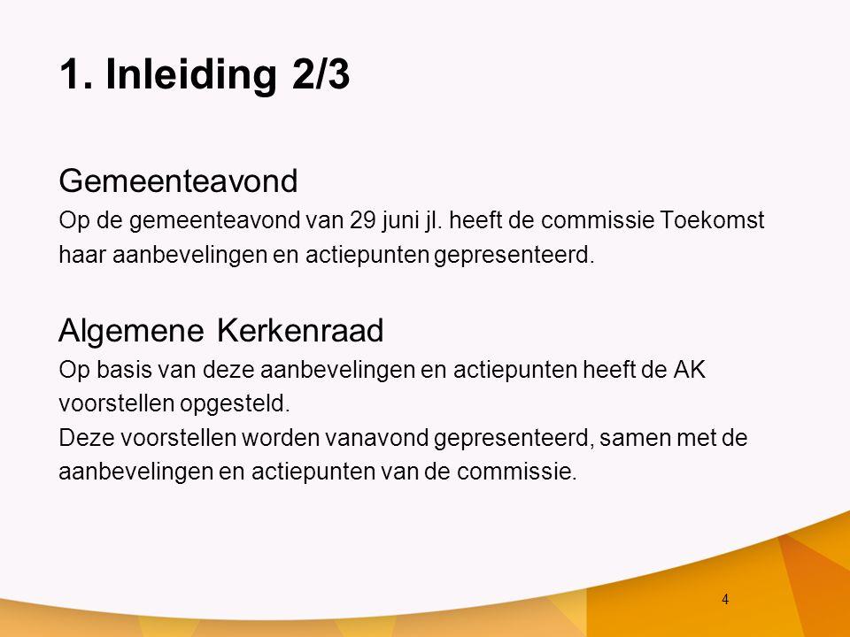 15 3.(kerk) dienst: beleving en gemeen- schapszin 1/2 Aanbeveling: Variatie en inspiratie in de diensten Actiepunten n.a.v.
