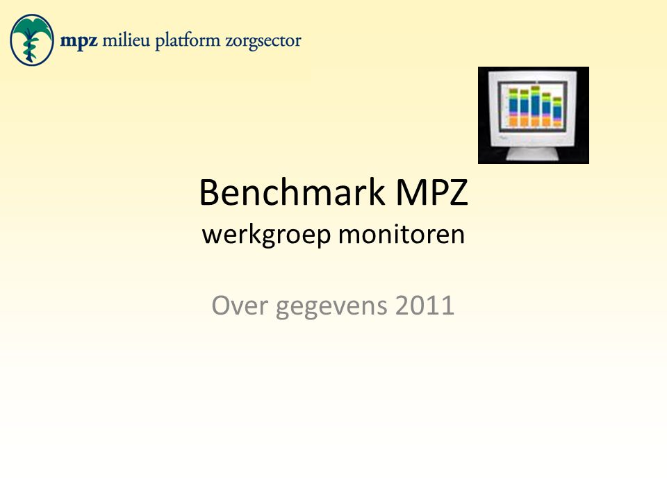 Benchmark MPZ werkgroep monitoren Over gegevens 2011