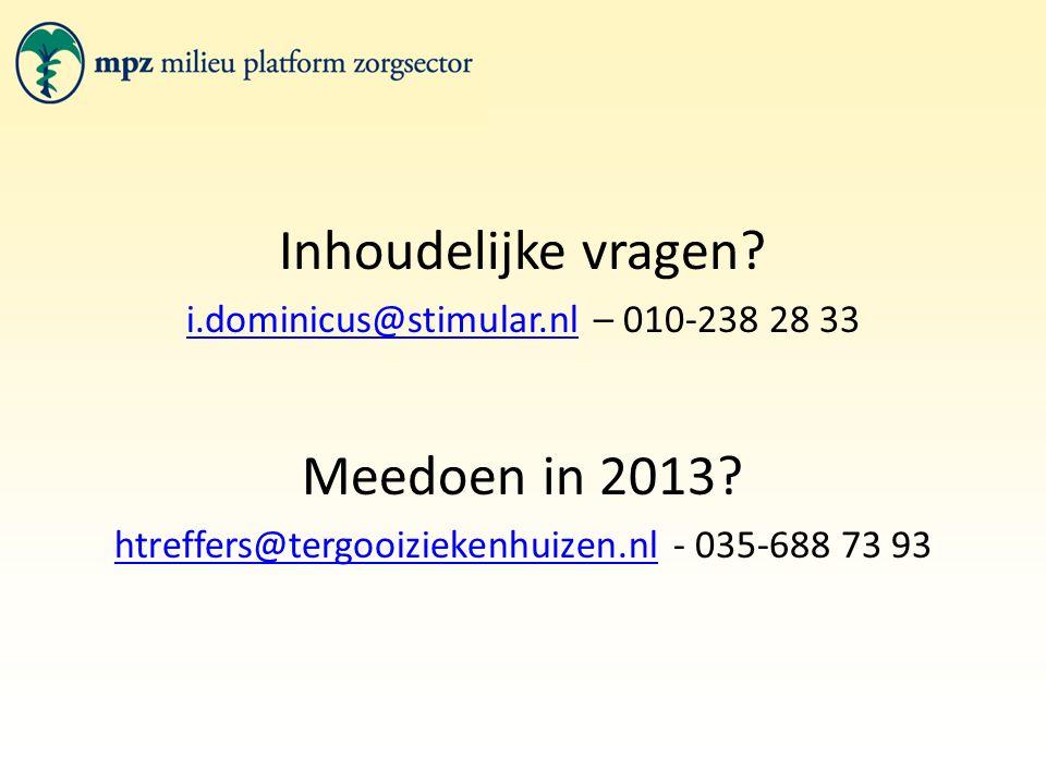 Inhoudelijke vragen? i.dominicus@stimular.nli.dominicus@stimular.nl – 010-238 28 33 Meedoen in 2013? htreffers@tergooiziekenhuizen.nlhtreffers@tergooi