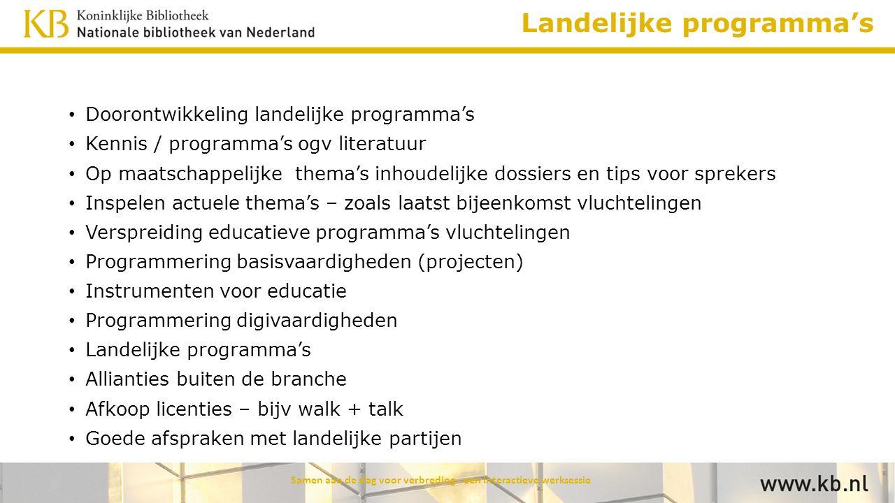 Landelijke programma's Doorontwikkeling landelijke programma's Kennis / programma's ogv literatuur Op maatschappelijke thema's inhoudelijke dossiers e