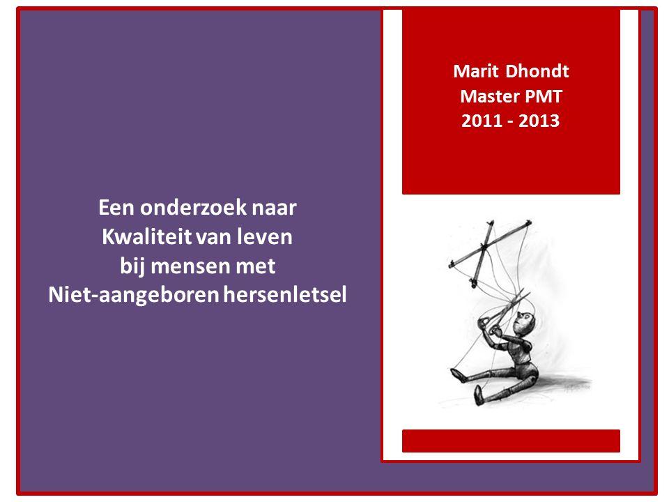 Marit Dhondt Master PMT 2011 - 2013 Een onderzoek naar Kwaliteit van leven bij mensen met Niet-aangeboren hersenletsel