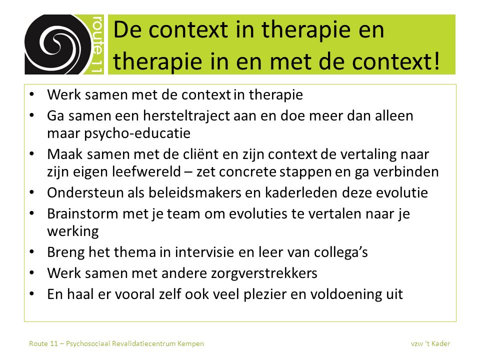 De context in therapie en therapie in en met de context! Werk samen met de context in therapie Ga samen een hersteltraject aan en doe meer dan alleen