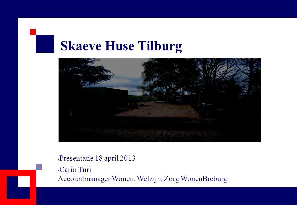 Onderwerpen presentatie  Hoe geeft Tilburg vorm aan Skaeve Huse.