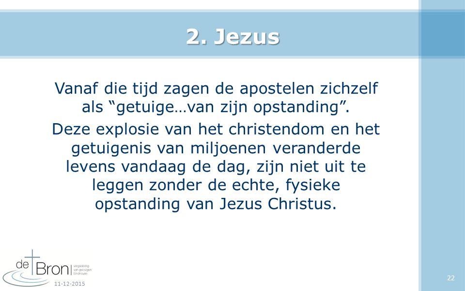 """2. Jezus Vanaf die tijd zagen de apostelen zichzelf als """"getuige…van zijn opstanding"""". Deze explosie van het christendom en het getuigenis van miljoen"""