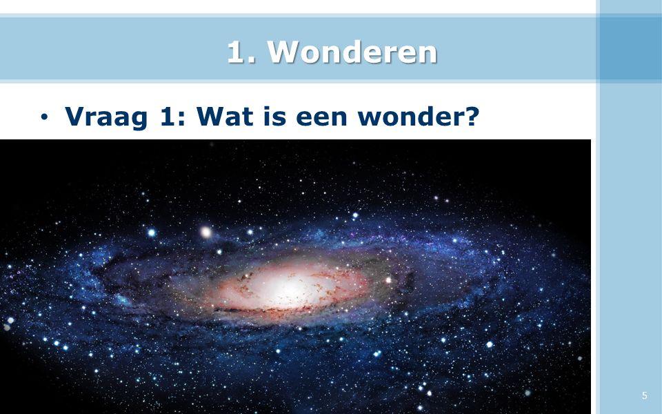 1. Wonderen Vraag 1: Wat is een wonder? 11-12-2015 5