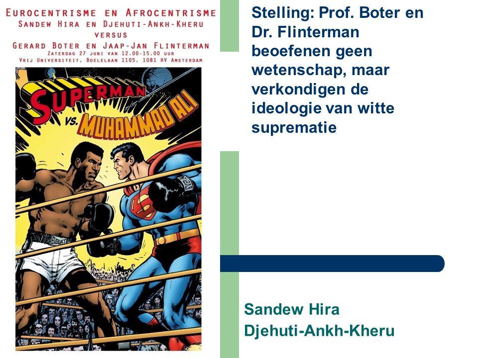Sandew Hira Djehuti-Ankh-Kheru Stelling: Prof.Boter en Dr.