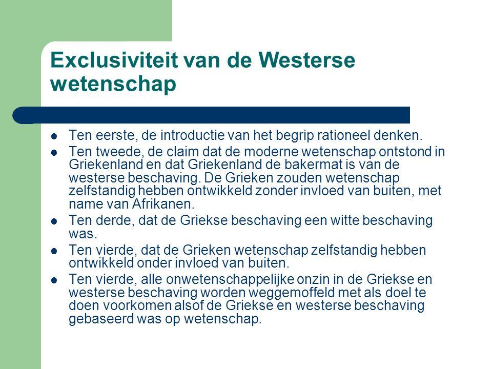 Exclusiviteit van de Westerse wetenschap Ten eerste, de introductie van het begrip rationeel denken.